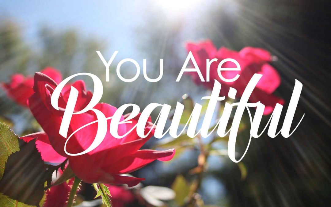 You Are Beautiful – Own It!